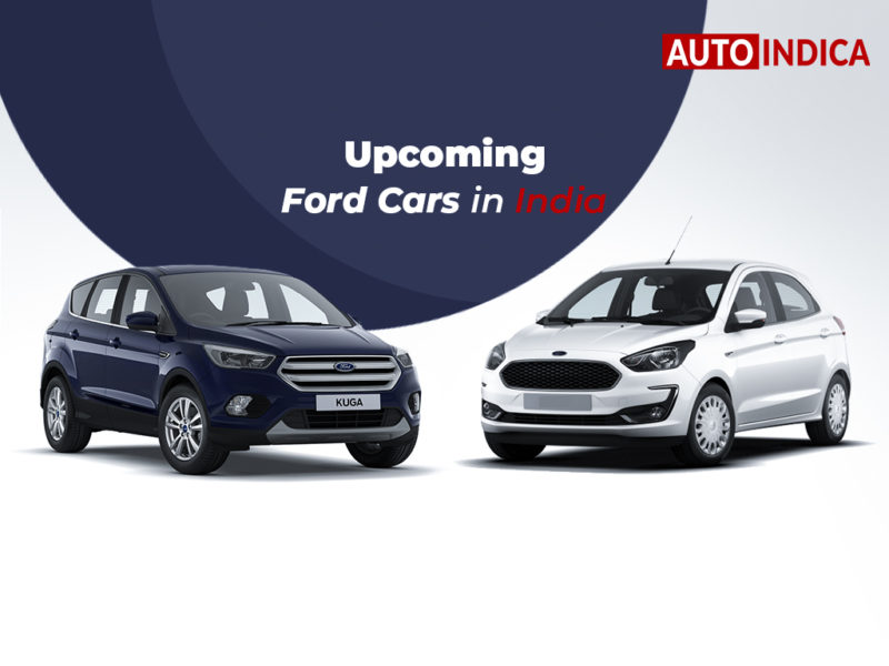 Upcoming Ford Cars In India 2019 2020